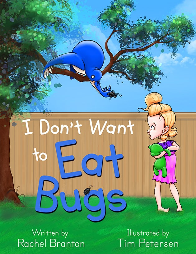 I Don't Want to Eat Bugs by Rachel Branton front cover