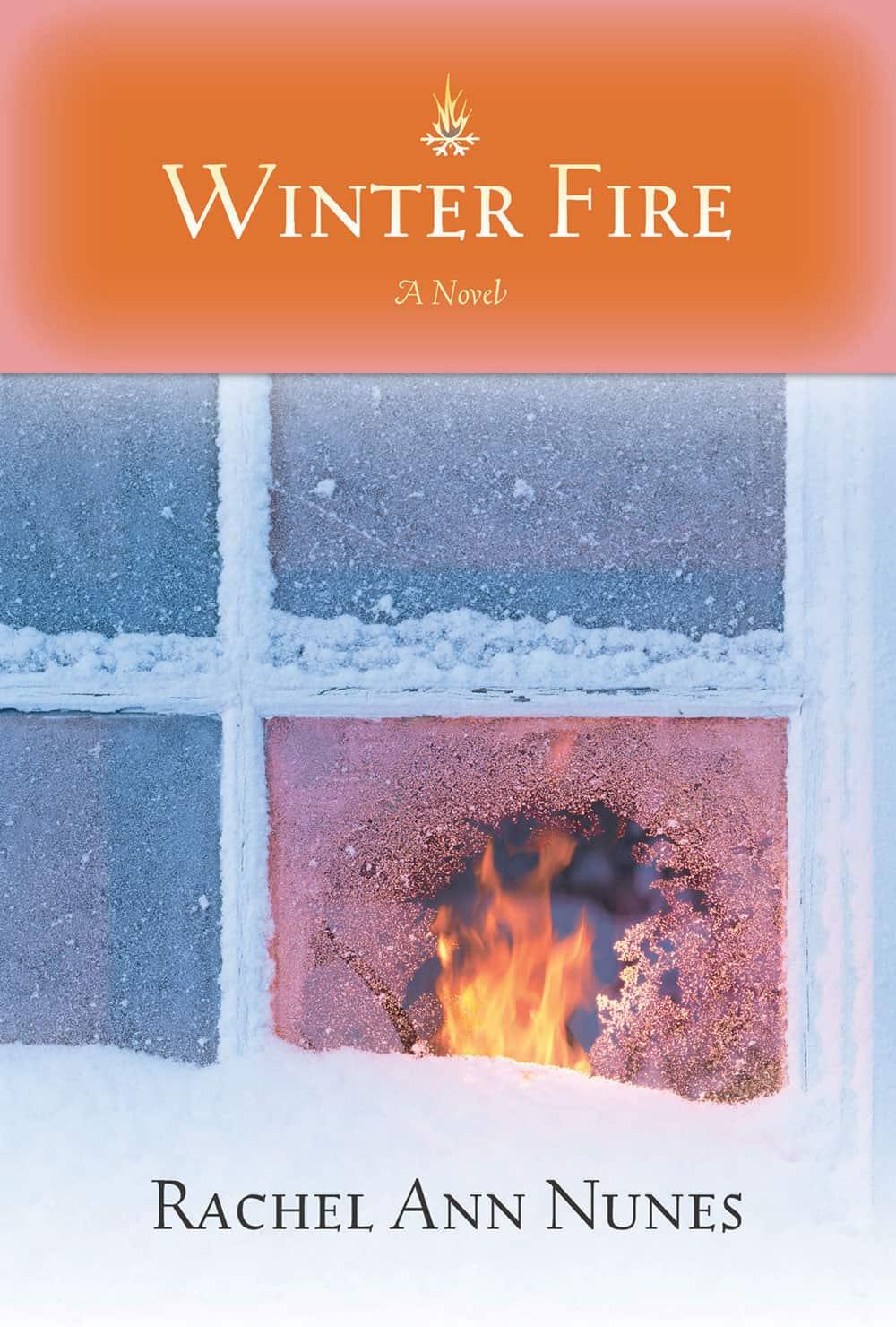 Winter Fire by Rachel Ann Nunes